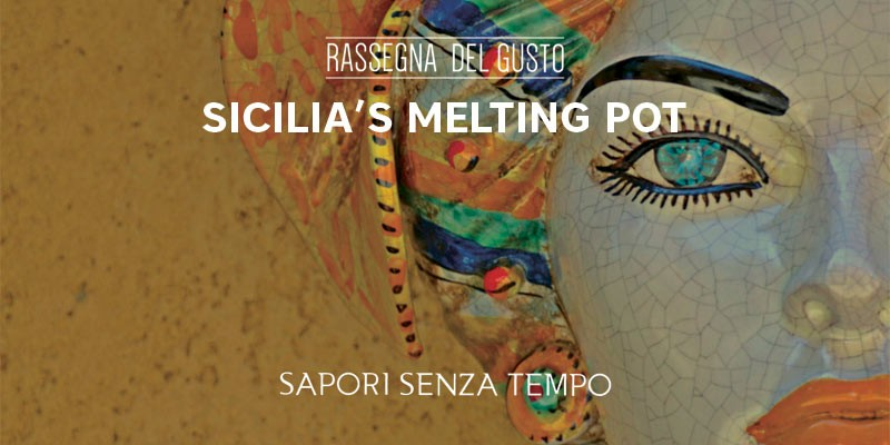 Rassegna del Gusto – Sicilia's Melting Pot